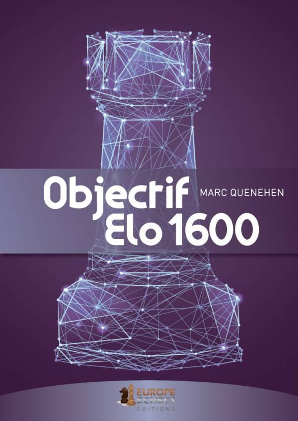 Objectif Elo 1600 Marc Quenehen