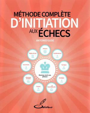 Méthode d'initiation aux échecs/ Antonio Gude