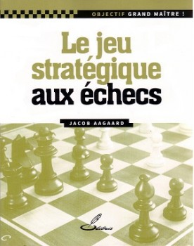 le jeu stratégique aux échecs – Aagaard